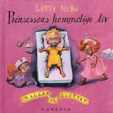 Prinsessens hemmelige liv af Lotte Nybo