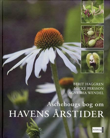 Aschehougs bog om havens årstider af Person Haggren, Micke Persson, Agnetha Wendel og Berit Haggren m.fl.