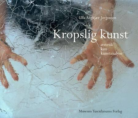 Kropslig kunst af Ulla Angkjær Jørgensen