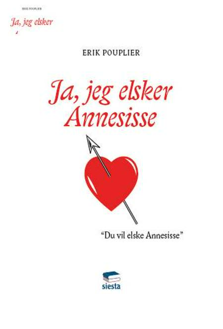 Ja, jeg elsker Annesisse af Erik Pouplier
