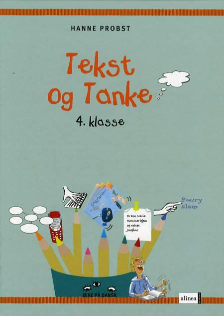 Tekst og tanke - 4. klasse af Hanne Probst, Ann Boglind og Lena Alvåker