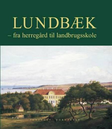 LUNDBÆK af Niels Quist-Jensen, Troels Hollesen og Harry Hansen