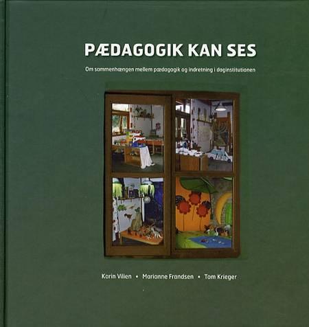 Pædagogik kan ses af Marianne Frandsen, Tom Krieger, Karin Vilen og Karen Vilien m.fl.