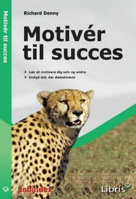 Motivér til succes af Richard Denny