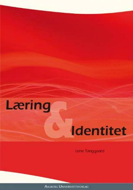 Læring og identitet af Lene Tanggaard
