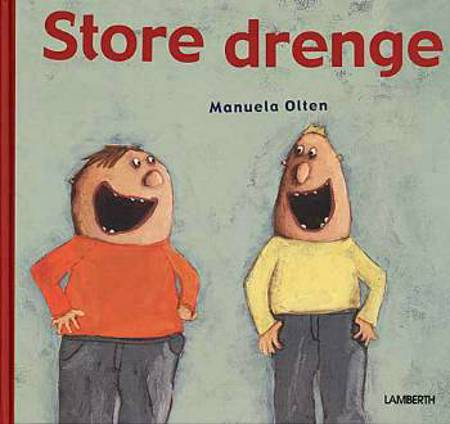 Store drenge af Manuela Olten