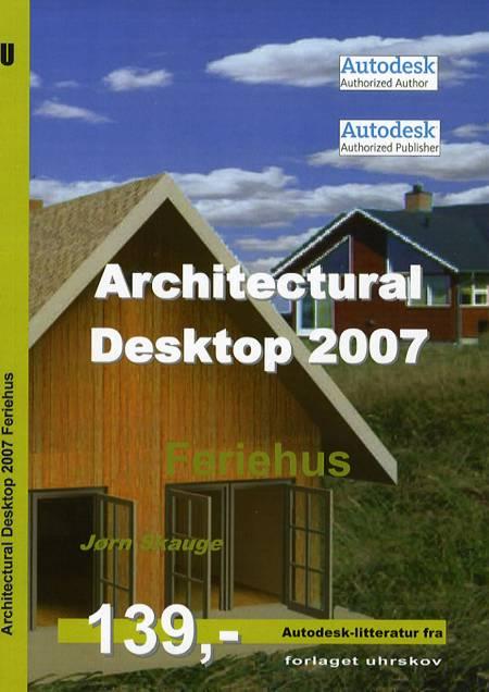 Architectural Desktop 2007 af Jørn Skauge