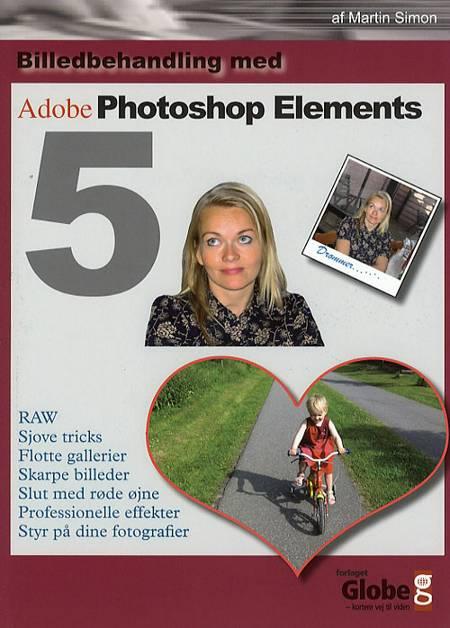 Billedbehandling med Photoshop Elements 5 af Martin Simon