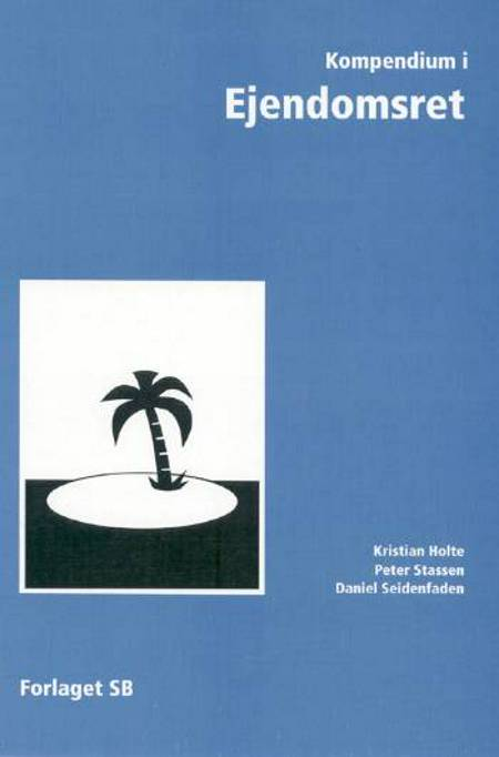 Kompendium i Ejendomsret af Daniel Seidenfaden, Peter Stassen og Kristian Holte