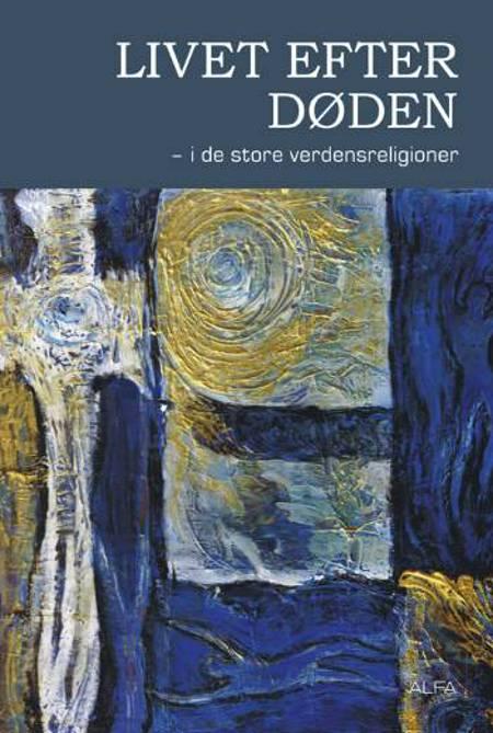 Livet efter døden - i de store verdensreligioner af Knud Rendtorff