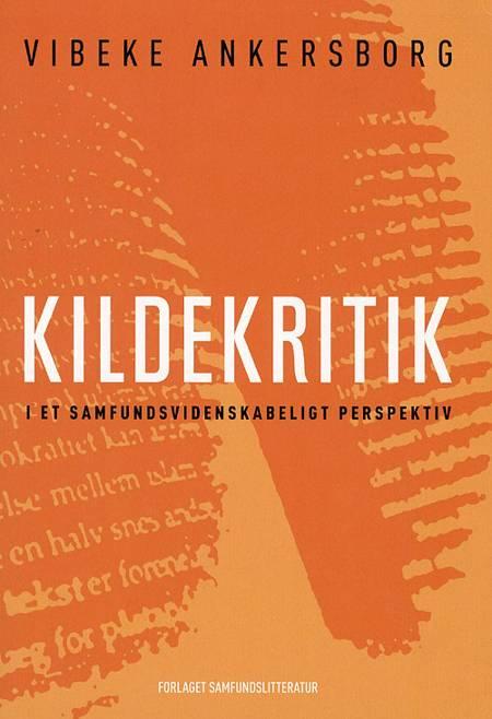 Kildekritik i et samfundsvidenskabeligt perspektiv af Vibeke Ankersborg