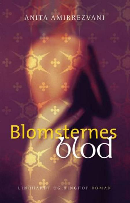 Blomsternes blod af Anita Amirrezvani