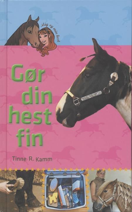 Gør din hest fin af Tinne R. Kamm