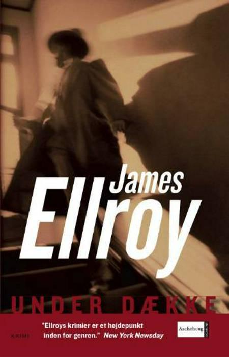 Under Dække af James Ellroy
