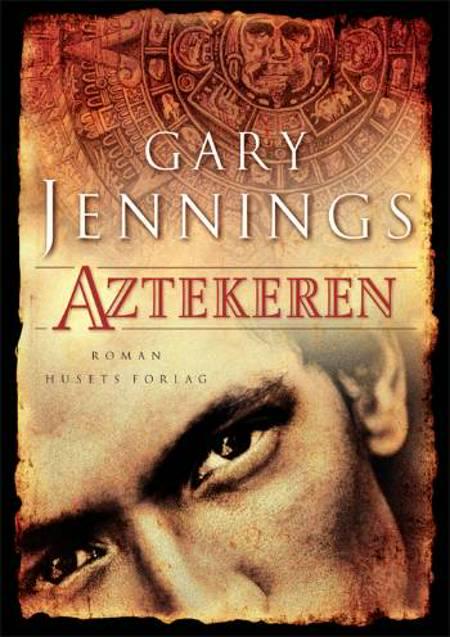 Aztekeren af Gary Jennings