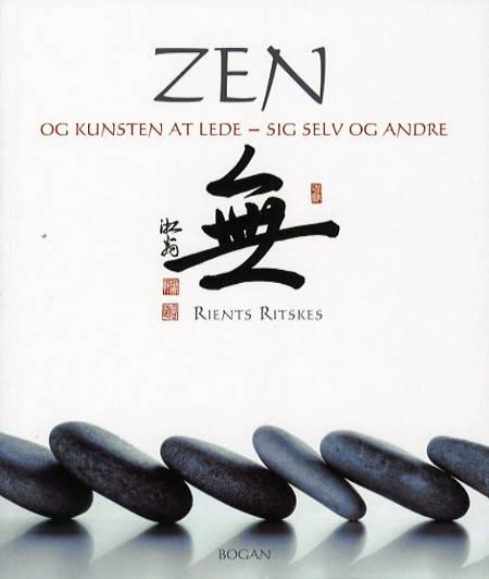 Zen og kunsten at lede - sig selv og andre af Rients Ritskes