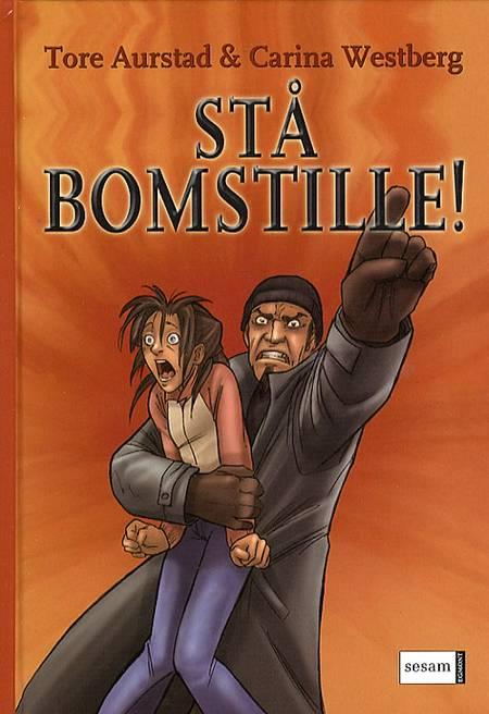 Stå bomstille! af Carina Westberg og Tore Aurstad