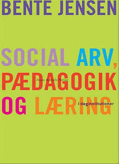 Social arv, pædagogik og læring i daginstitutioner af Bente Jensen