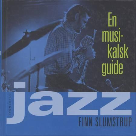 Jazz - en musikalsk guide af Finn Slumstrup