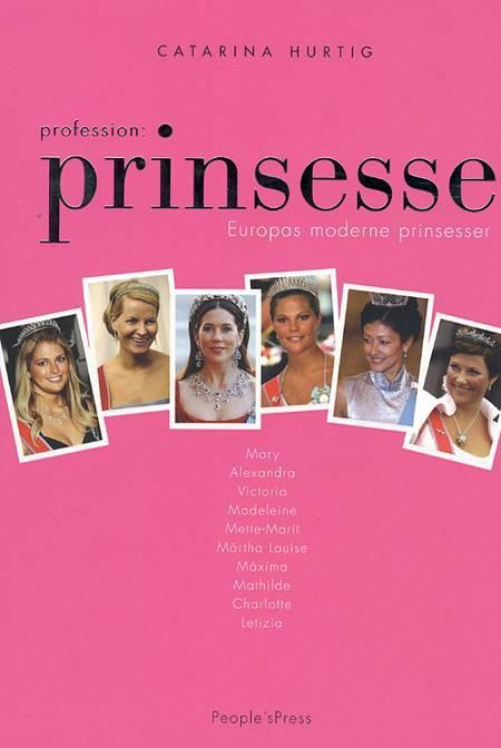 Profession: Prinsesse af Catarina Hurtig