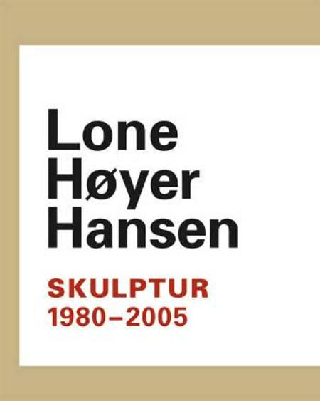 Skulptur 1980-2005 af Lone Høyer Hansen og Mai Misfeldt