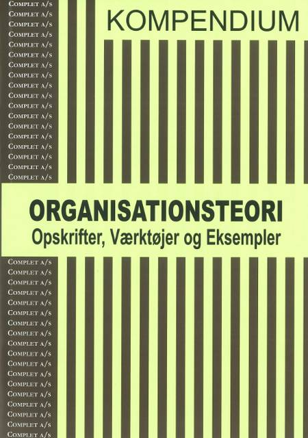 Complet Kompendium i Organisationsteori af Kvisgaard & Rosenmeier, Kvisgaard og Rosenmeier