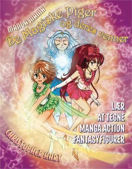 Manga mania - de magiske piger og deres venner af Christopher Hart