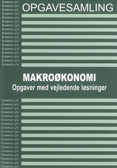 Complet opgavesamling i Makroøkonomi af Michael Andersen