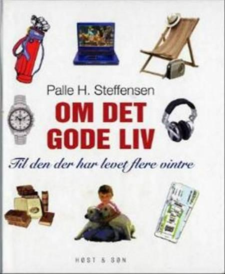 Om det gode liv af Palle H. Steffensen