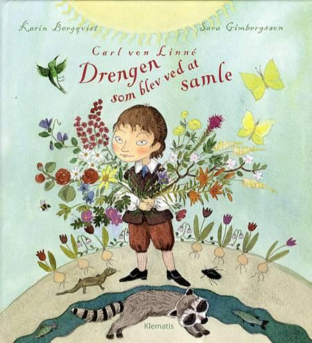 Carl von Linné - drengen som blev ved at samle af Karin Bergqvist