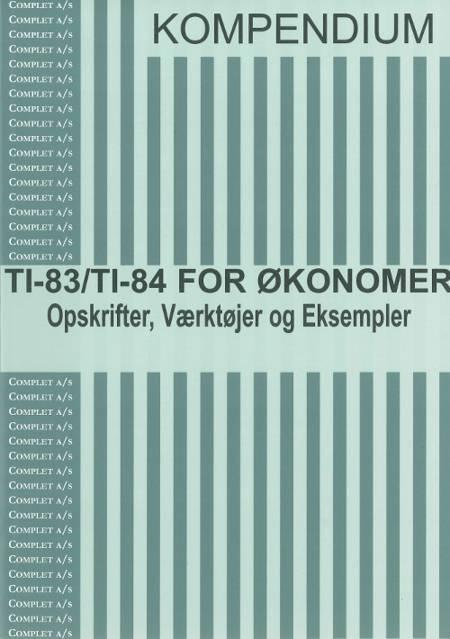 Complet kompendium TI-83/TI-84 for økonomer af Chresten Koed og Niels Jørgensen
