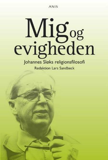 Mig og evigheden af Kjeld Holm, Peter Kemp og Lars Sandbeck m.fl.