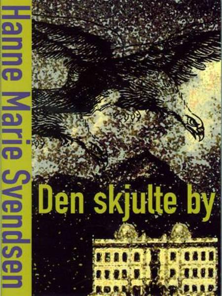 Den skjulte by af Hanne Marie Svendsen