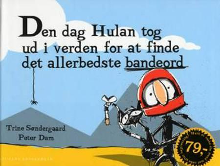 Den dag Hulan tog ud i verden for at finde det allerbedste bandeord af Trine Søndergaard