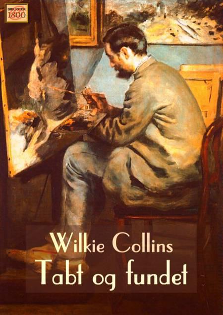 Tabt og fundet af Wilkie Collins