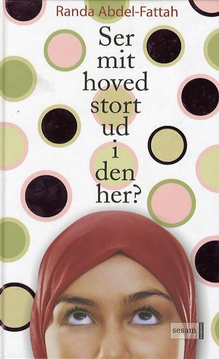 Ser mit hoved stort ud i den her? af Randa Abdel-Fattah