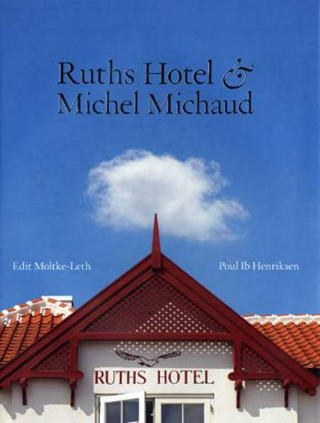 Ruths Hotel & Michel Michaud af Edit Moltke-Leth