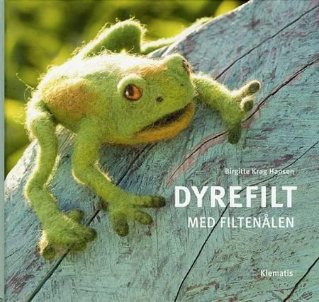 Dyrefilt med filtenålen af Birgitte Krag Hansen