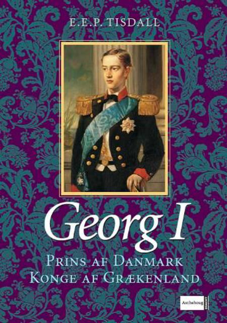 Georg I af E. E. P. Tisdall og E.E.P. Tisdall