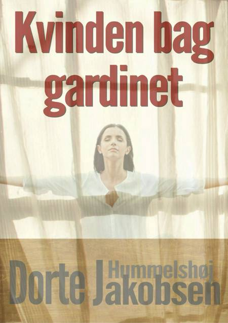 Kvinden bag gardinet af Dorte Hummelshøj Jakobsen