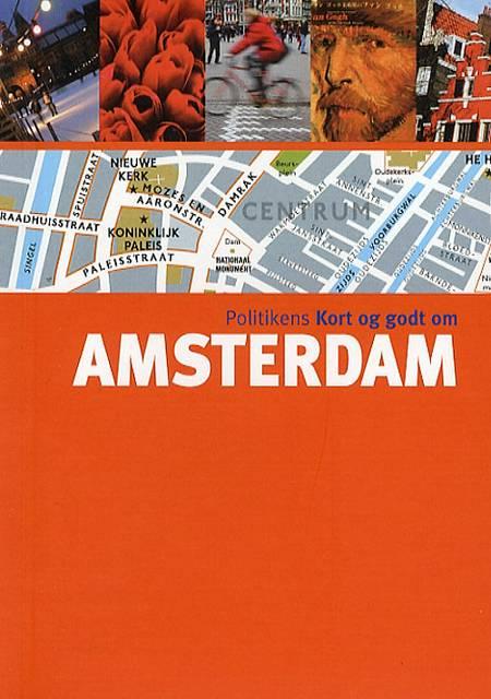 Politikens kort og godt om Amsterdam af Nicolas Peyroles, Virginia Rigot-Muller, Hélène Le Tac letac og Hélène Le Tac