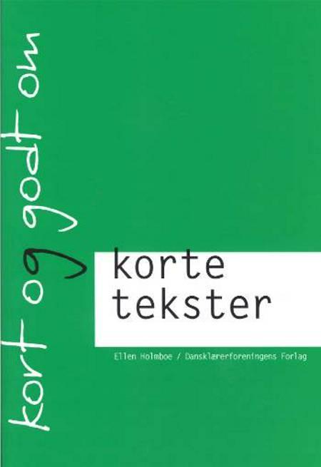 Kort og godt om korte tekster af Ellen Holmboe