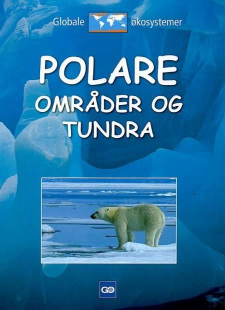Polare områder og tundra af Chris Woodford