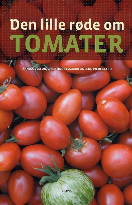 Den lille røde om tomater af Lene Tvedegaard, Christine Rysgaard og Annika Olsson