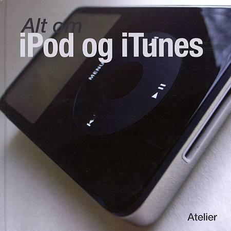 Alt om iPod og iTunes af Karsten Kristensen