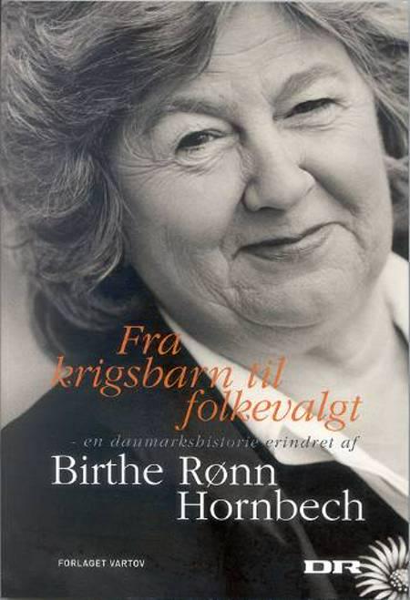 Fra krigsbarn til folkevalgt af Birthe Rønn Hornbech og Birte Rønn Hornbech