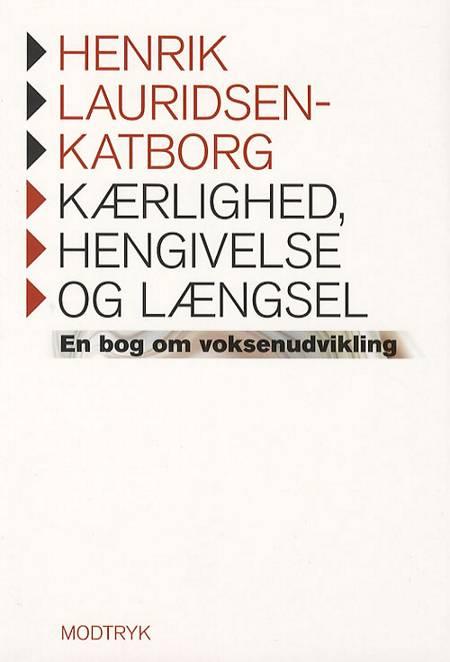 Kærlighed, hengivelse og længsel af Henrik Lauridsen Katborg