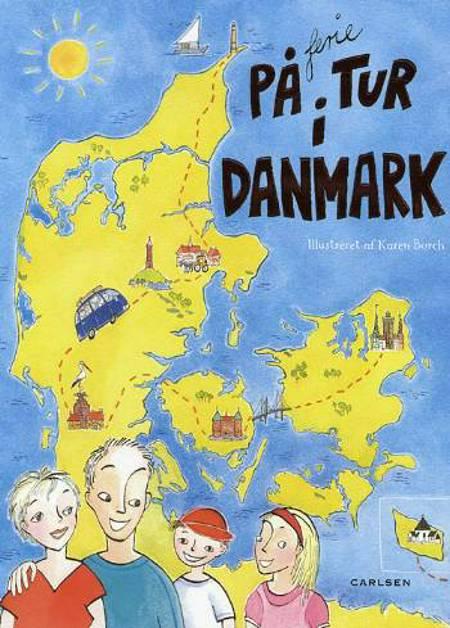 På ferietur i Danmark af Karen Borch og Julie Rotne