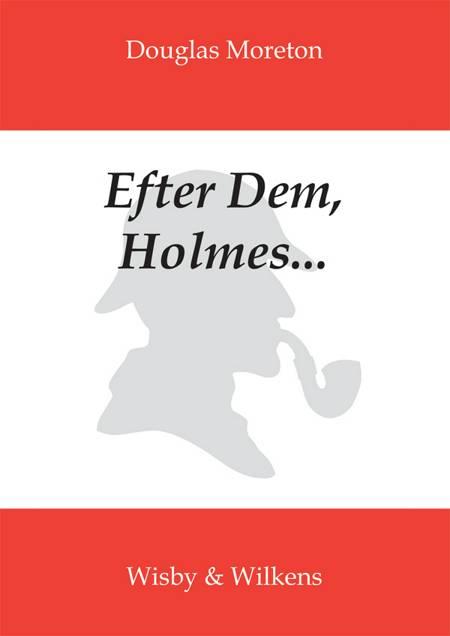 Efter Dem, Holmes af Douglas Moreton