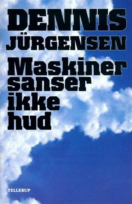 Maskiner sanser ikke hud af Dennis Jürgensen